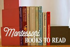 Wondering what Montessori books to read? Here's a list of recommendations if you're brand new to Montessori, a parent of an infant or toddler, teaching Montessori at home, or want to go deeper in your Montessori education.