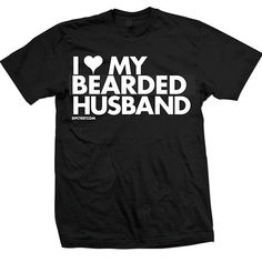 I Heart My bearded Husband. If Josh could grow a beard. Gosh... <3