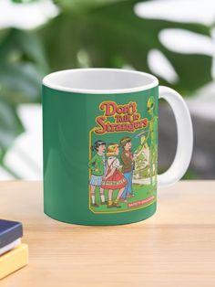 """Don't Talk To Strangers"" Mug by stevenrhodes   Redbubble Talk To Strangers, Rhodes, Mug Designs, Custom Mugs, Classic Style, Dishwasher, Hold On, Ceramics, Tableware"