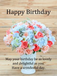 Send Free Happy Birthday Flower Cards to Loved Ones on Birthday & Greeting Cards by Davia. It's free, and you also can use your own customized birthday calendar and birthday reminders. Happy Birthday Card Messages, Happy Birthday Flowers Wishes, Happy Birthday Status, Happy Birthday Greetings Friends, Happy Birthday Mother, Happy Birthday Celebration, Birthday Wishes And Images, Birthday Blessings, Birthday Wishes Cards