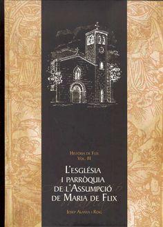 Alanyà i Roig, Josep. L'Església i parròquia de l'Assumpció de Maria. Flix : Parròquia de l'Assumpció, 2015
