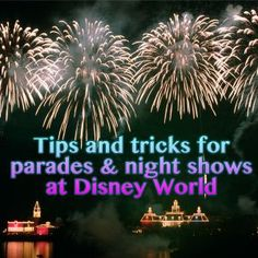 Tips for the nighttime shows and parades at Disney World