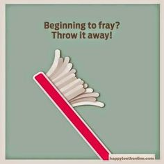 Beginning to fray? Throw it away!  #toothbrush #dentist #dentalhygiene #dentalhygienist #dental