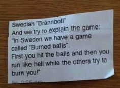 I'm Swedish, I can state that this is a pretty good explanation
