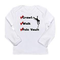 Crawl Walk Pole Vault Long Sleeve T-Shirt