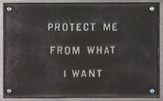 Jenny Holzer, Untitled (Protect Me)  CAM Girl Talk: Women and Text