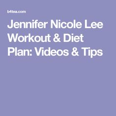 Jennifer Nicole Lee Workout & Diet Plan: Videos & Tips
