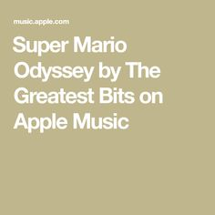 ‎Super Mario Odyssey by The Greatest Bits on Apple Music Super Coloring Pages, Break Free, Try It Free, 8 Bit, Apple Music, Super Mario, Album, Songs