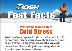 Protecting Yourself from #ColdStress- #NIOSH #Frostbite #Hypothermia