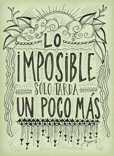 """""""Lo imposible solo tarda un poco más"""" Imagen vía #Pinterest #Frase #Quote…"""