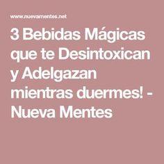 3 Bebidas Mágicas que te Desintoxican y Adelgazan mientras duermes! - Nueva Mentes