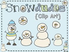 """Snowdudes: Clip Art {Free}....Follow for Free """"too-neat-not-to-keep"""" teaching tools & other fun stuff :)"""