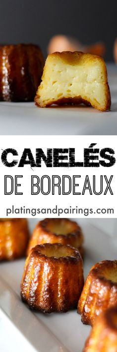 CANELÉS (CANNELÉS) DE BORDEAUX -  It's similar to Creme Brulee but PORTABLE! Yum!!!