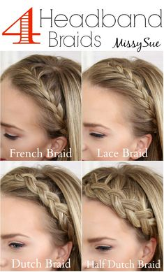 Four Headband Braids | MissySue.com Love wearing braid headbands...I'm going to have to try all of these out!