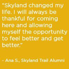"""Skyland changed my life."""
