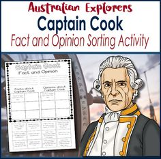 Grade 5 HASS  Australian Explorer Captain James Cook  Fact and Opinion Activity  Year level: FiveAustralian Curriculum Content Descriptor:  ACHASSK110  The role that a significant individual or group played in shaping a colonyCaptain James Cook is one of the worlds most famous explorers and is also a major figure in Australia and New Zealands exploration.