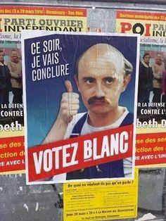 ce soir je vais conclure : Votez #Blanc !