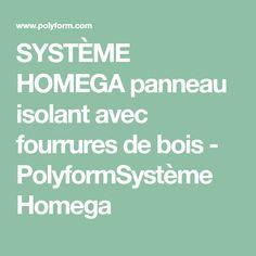 SYSTÈME HOMEGA panneau isolant avec fourrures de bois - PolyformSystème Homega