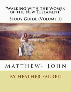 FREE Study Guide for Women in the New Testament! (Women in the Scriptures)