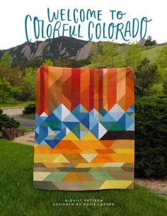 Welcome to Colorful Colorado - PDF Quilt Pattern Quilt Baby, Modern Quilt Patterns, Quilt Patterns Free, Modern Quilting, Loom Patterns, Nancy Zieman, Quilting Projects, Quilting Designs, Quilting Ideas