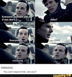 That should've happened. Because Moriarty is the only fun he has. Moriarty kept him alive and busy.