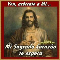 Reflexiones para TI y para MÍ: * VEN, ACÉRCATE A MÍ... Mi Sagrado Corazón te espera!