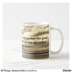 All Things...Romans 8:28 Coffee Mug