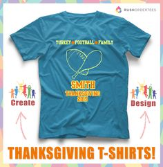 Turkey, Family, Football! The Smith's Thanksgiving Day! Great design for your custom t-shirt. Create and design your Thanksgiving Day custom t-shirts for your family! www.rushordertees.com