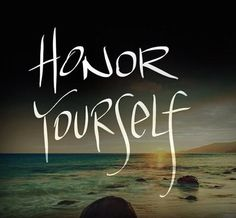 Honor Yourself. Inspiring #quotes and #affirmations by Calm Down Now, an empowering mobile app for overcoming anxiety. For iOS: http://cal.ms/1mtzooS For Android: http://cal.ms/NaXUeo