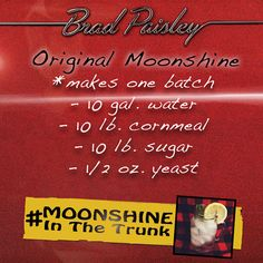 In celebration of Brad Paisley's new album Moonshine In The Trunk, here's how to make your very own moonshine. Pre-order #MoonshineInTheTrunk on iTunes!