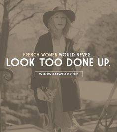 """The 7 Style Mistakes French Women Never Make via @Who What Wear: """"When wearing something really chic, you go easy on the makeup, and if you're wearing only a shirt and a pair of jeans, a red lipstick could do the trick. We don't really show off; we like simplicity."""" – Typhaine Augusto of Absìnthè Spoon"""