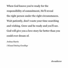 """Waiting for """"The Right One"""" - Rosepetalsandfaith Waiting For Love Quotes, Waiting On God, True Love Quotes, Quotes About God, Patiently Waiting Quotes, Meaningful Love Quotes, Love Quotes Tumblr, Relationship Bible Quotes, Christian Relationship Quotes"""