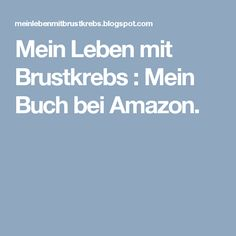 Mein Leben mit Brustkrebs : Mein Buch bei Amazon.