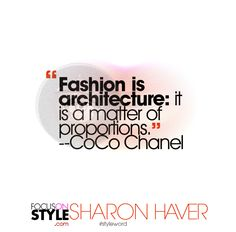 """Fashion is architecture it is a matter of proportions."" -- CoCo Chanel  For more daily stylist tips + style inspiration, visit: https://focusonstyle.com/styleword/ #fashionquote #styleword"
