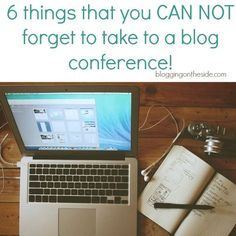 6 things you CAN NOT FORGET to take to a blog conference