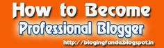 How to become Professional Blogger?