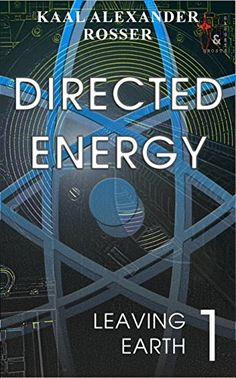 Directed Energy: Book 1 of the Leaving Earth series by Ka... https://www.amazon.co.uk/dp/B0762RHNZZ/ref=cm_sw_r_pi_dp_x_SmefAb8RA0FKJ