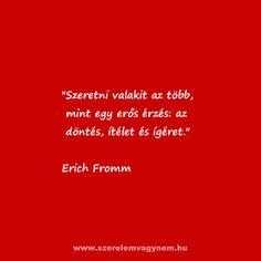 Erich Fromm szerelmes idézet Qoutes, Romantic, Smile, Love, Words, Wedding, Attila, Quotations, Amor