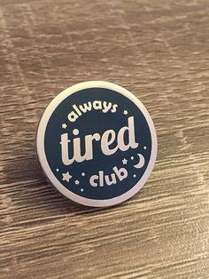 87c53f2cb25 Always Tired Club Hard Enamel Lapel Pin Pin Collection