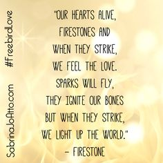 This song is obviously about an intimate encounter, but imagine platonic intimacy. Imagine connecting heart to heart with the people you encounter daily. Heart to heart connection does ignite light! ✨   It ignites a glow from the center of our being...imagine lighting the world with that glow! ✨✨   Let's spark  those Firestones and ignite the world with Love!  #FreebirdLove  FreebirdLove, kygo, Firestone, music lyrics, quote, inspire, love, mind body spirit, Freebird, free spirit, dance…