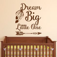 Dream Big Little One Nursery Wall Decal Quote Vinyl Lettering Kids Wall Decals Children Baby Bedroom Feather Arrow Wall Art Home Decor Q201 by FabWallDecals on Etsy https://www.etsy.com/listing/247602410/dream-big-little-one-nursery-wall-decal