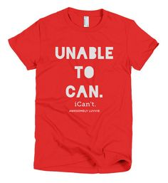 UNABLE TO CAN tshirt | Awesomely Luvvie