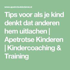 Tips voor als je kind denkt dat anderen hem uitlachen | Apetrotse Kinderen | Kindercoaching & Training
