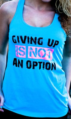 Hey, I found this really awesome Etsy listing at https://www.etsy.com/listing/178937711/workout-tank-top-giving-up-is-not-an