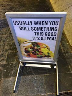Funniest Memes - [Burrito shop understands its customer base]