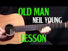 """how to play """"Old Man"""" by Neil Young - acoustic guitar lesson - YouTube"""