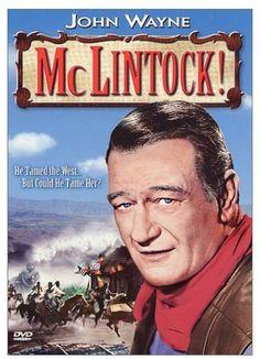 mcclintock movie | Description: John Wayne as George Washington McLintock, in the rowdy ...