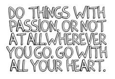 Go With All Your Heart.