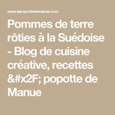 Pommes de terre rôties à la Suédoise - Blog de cuisine créative, recettes / popotte de Manue