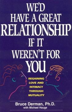 Wed Have a Great Relationship If It Werent for You ** Want to know more, click on the image.